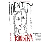 Identity: A Novel | Milan Kundera,Linda Asher (translator)