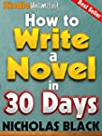 How to Write a Novel: in 30 Days or L...