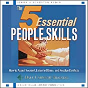 The 5 Essential People Skills: How to Assert Yourself, Listen to Others, and Resolve Conflicts | [The Dale Carnegie Organization]