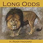Long Odds: An Allan Quatermain Adventure | H. Rider Haggard