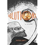 Ablutions: Notes for a Novel ~ Patrick deWitt