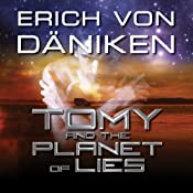 Tomy and the Planet of Lies | [Erich von Däniken]