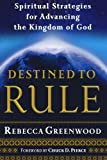 img - for Destined to Rule: Spiritual Strategies for Advancing the Kingdom of God book / textbook / text book
