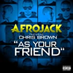 As Your Friend [feat. Chris Brown] [E...