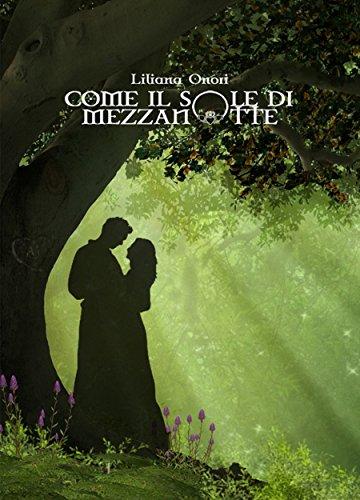 Ebook come il sole di mezzanotte di liliana onori - Il giardino di mezzanotte ...