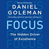 Focus: The Hidden Driver of Excellence | [Daniel Goleman]