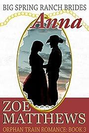 Big Spring Ranch Brides:  Anna (Orphan Train Romance, Book 3): (Orphan Train Romance Series)