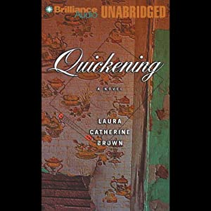 Quickening | [Laura Catherine Brown]