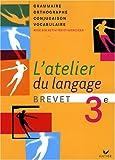 L'atelier du langage Grammaire 3e : (Version souple)