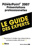 PowerPoint 2007, pr�sentations professionnelles : Le guide des experts