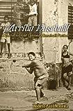 img - for Arriba Baseball!: A Collection of Latino/a Baseball Fiction book / textbook / text book