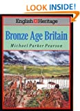English Heritage Book of Bronze Age Britain