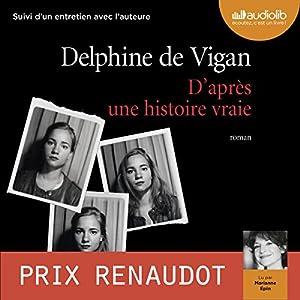 D'après une histoire vraie suivi d'un entretien entre Delphine de Vigan et Marianne Épin Audiobook