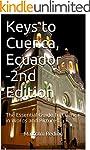 Keys to Cuenca, Ecuador-2nd Edition:...
