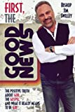img - for First, The Good News: The Positive Truth About God, The Gospel and What it Really Means to be Gay book / textbook / text book