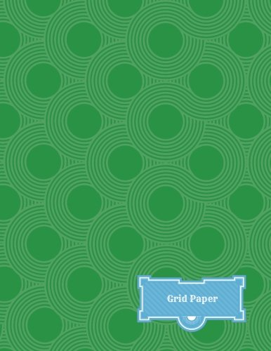 Grid Paper: Green 5mm Squares 8.5 inch by 11in Graph  Paper Notebook  200 pages (Graphing Books)