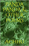 PANDA PANDA & OTHER POEMS