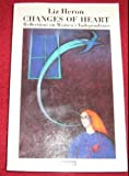 Changes of heart: Reflections on women's independence (0863580289) by Heron, Liz