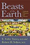 E. Fuller Torrey Beasts of the Earth: Animals, Humans, and Disease