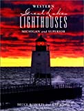 img - for Western Great Lakes Lighthouses, 2nd: Michigan and Superior (Lighthouse Series) by Ray Jones (2001-06-01) book / textbook / text book