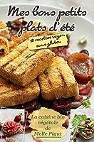 Mes Bons Petits Plats d'�t�: 18 recettes vegan sans gluten (La Cuisine Bio V�g�tale de Melle Pigut t. 3)