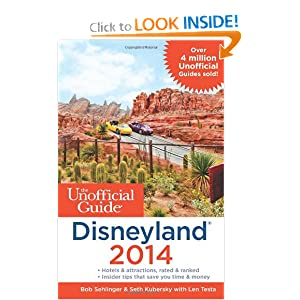The Unofficial Guide to Disneyland 2014 by
