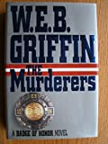 The Murderers (Badge of Honor) (0399139761) by Griffin, W.E.B.