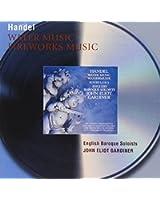 Haendel : Water Music - Musique pour les feux d'artifice royaux