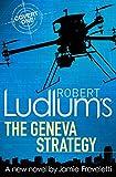 Robert Ludlum's The Geneva Strategy (English Edition)