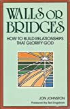 img - for Walls or Bridges: How to Build Relationships That Glorify God book / textbook / text book