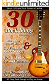 30 Easy Rock Songs to Play on Guitar: Rock Guitar Songbook Includes Song Lyrics, Guitar Chords & Strum Patterns (English Edition)