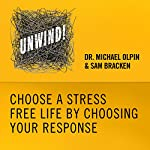15: Choose a Stress-Free Life by Choosing Your Response | Michael Olpin,Sam Bracken