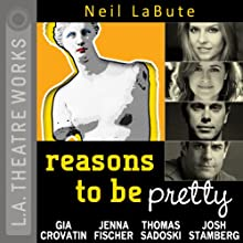 Reasons to Be Pretty  by Neil LaBute Narrated by Jenna Fischer, Thomas Sadoski, Josh Stamberg, Gia Crovatin