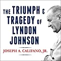 The Triumph and Tragedy of Lyndon Johnson: The White House Years Audiobook by Joseph A. Califano Jr. Narrated by Norman Dietz
