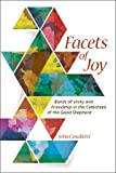 img - for Facets Of Joy - Bonds of Unity and Friendship in the Catechesis of the Good Shepherd book / textbook / text book