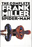 The Complete Frank Miller Spider-Man (0785108998) by Miller, Frank