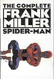 The Complete Frank Miller Spider-Man (0785108998) by Miller, Frank