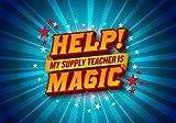 Magic - Help My Supply Teacher Is Magic MMMSTIM