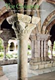 The Cloisters: Medieval Art and Architecture, Revised and Updated Edition (Metropolitan Museum of Art)