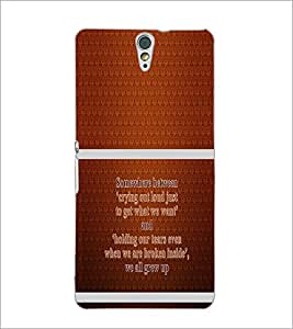 PrintDhaba Quote D-1322 Back Case Cover for SONY XPERIA C5 ULTRA (Multi-Coloured)