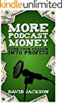 More Podcast Money: Turn Your Passion...