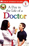 Jobs People Do: A Day in the Life of a Doctor (DK Reader - Level 1 (Quality)) Linda Hayward
