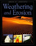 Weathering and Erosion (Looking at Landscapes) (0237527448) by Gifford, Clive