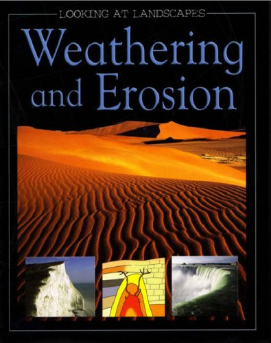 Weathering and Erosion (Looking at Landscapes) PDF