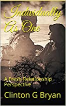 INDIVIDUALLY AS ONE: A FRESH RELATIONSHIP PERSPECTIVE
