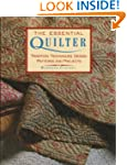 The Essential Quilter: Tradition, Tec...