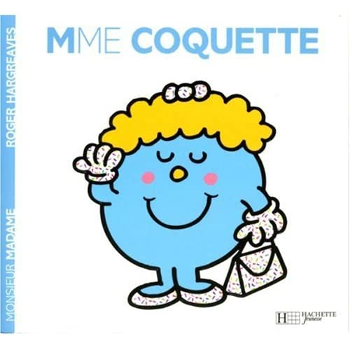 Madame coquette monsieur madame french edition roger hargreaves 9782012248205 - Madame coquette ...
