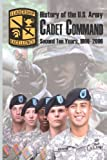 History of the U.S. Army Cadet Command: Second Ten Years, 1996-2006