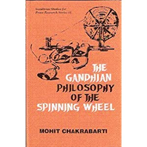 Gandhian Philosophy of the Spinning Wheel