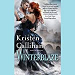 Winterblaze (       UNABRIDGED) by Kristen Callihan Narrated by Moira Quirk